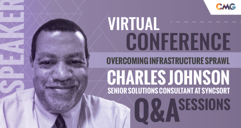 Q&A: Overcoming Infrastructure Sprawl with Charles Johnson - Senior Solutions Consultant at Syncsort