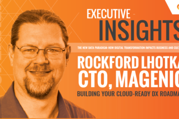 Executive Insights Atlanta | Building Your Cloud-Ready DX Roadmap – Rockford Lhotka :: CTO, Magenic